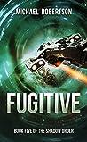 Fugitive by Michael    Robertson