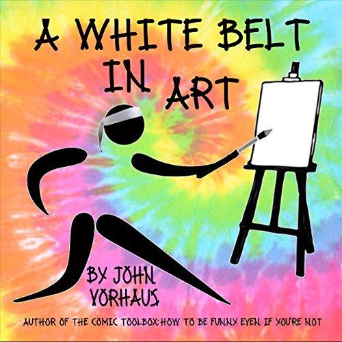 A White Belt in Art  by  John Vorhaus