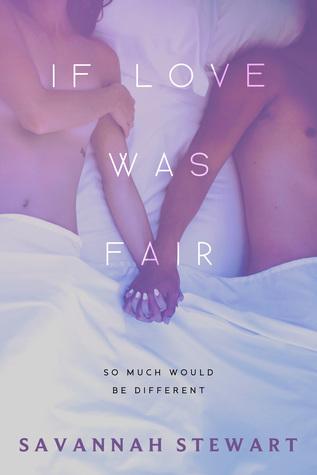 If Love was Fair by Savannah  Stewart