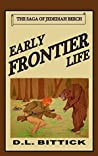 Early Frontier Life: The Saga of Jedediah Beech