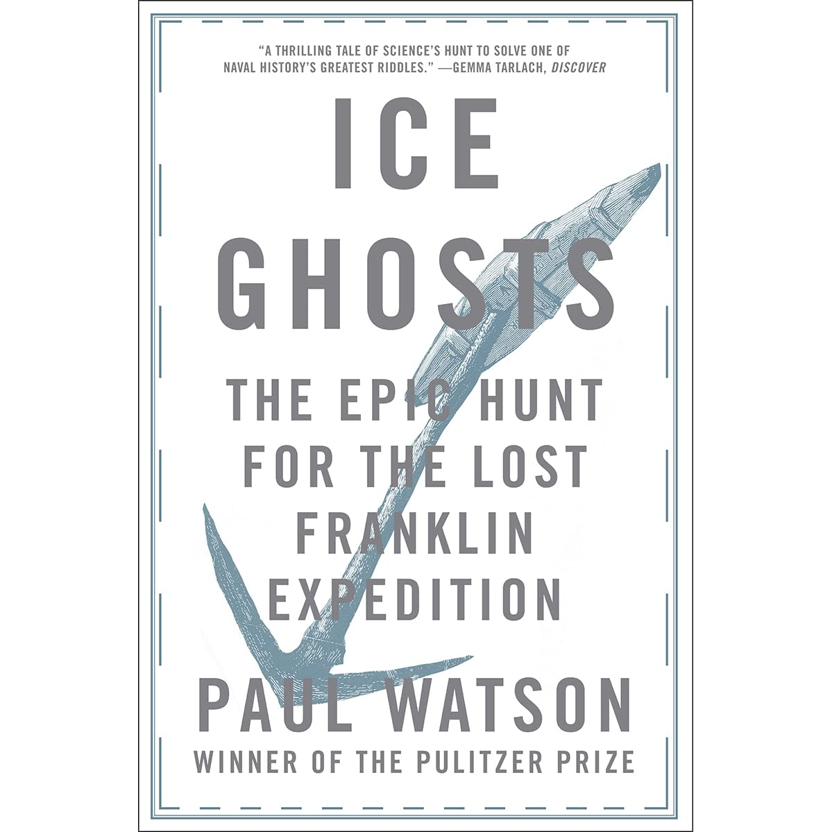 Ice ghosts the epic hunt for the lost franklin expedition by paul ice ghosts the epic hunt for the lost franklin expedition by paul watson fandeluxe Gallery