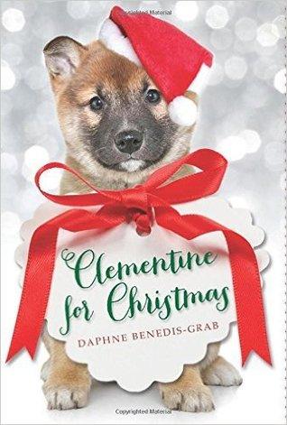 Clementine For Christmas.Clementine For Christmas By Daphne Benedis Grab