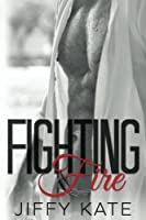 Fighting Fire (Finding Focus #3)