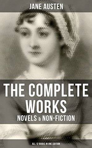 The Complete Works of Jane Austen: Novels & Non-Fiction (All 12 Books in One Edition): Sense and Sensibility, Pride and Prejudice, Mansfield Park, Emma, ... The History of England, Lesley Castle