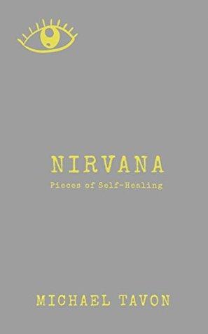 Nirvana: Pieces of Self- Healing (Poetry & Prose)