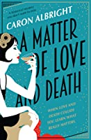 A Matter of Love and Death: a historical mystery you don't want to miss