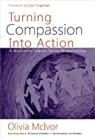 Turning Compassion into Action: A Movement Toward Taking Responsibility