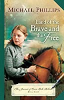 Land of the Brave and the Free (The Journals of Corrie Belle Hollister Book #7)