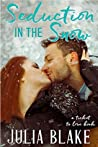 Download ebook Seduction in the Snow by Julia Blake