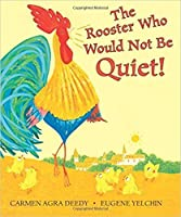 The Rooster Who Would Not Be Quiet!