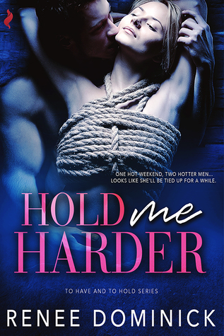 Hold Me Harder by Renee Dominick