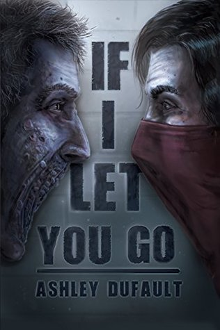 If I Let You Go by Ashley Dufault