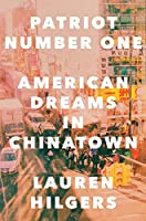 Patriot Number One: American Dreams in Chinatown
