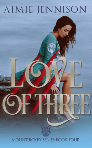 Love of Three (Mount Roxby, #4)