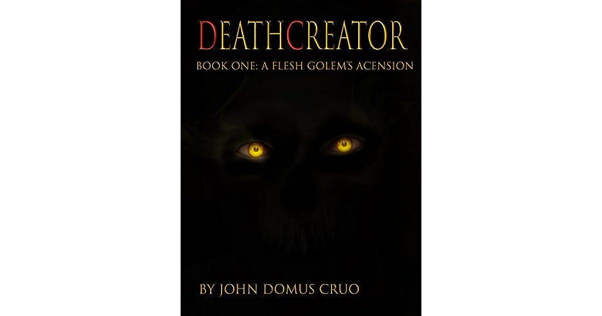A Flesh Golem's Ascension (Deathcreator #1) by John Domus Cruo
