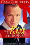 How to Kiss a Billionaire (Billionaire Beach #5)