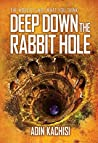 DEEP DOWN THE RABBIT HOLE: The World is Not What You Think