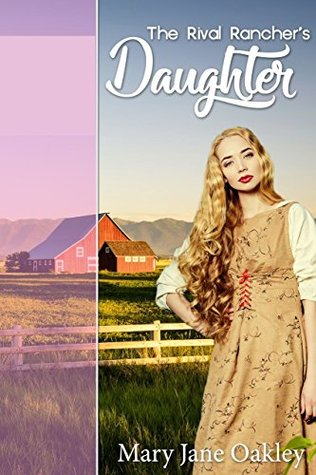 The Rival Rancher's Daughter [historical western romance]