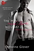 The Movie Star's Red Hot Holiday Fling: A novella