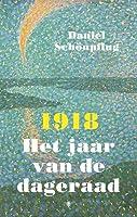 1918. Het jaar van de dageraad
