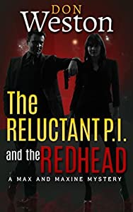 The Reluctant P.I. and The Redhead: A Max and Maxine Mystery (A Max and Maxine Mystery Book 1)