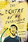 The Centre of My Everything by Allayne L. Webster