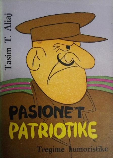 Pasionet patriotike  by  Tasim T. Aliaj