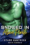 Snowed In With The Alien Pirate (Snowed In With..., #5)