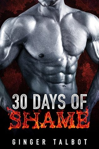 Thirty Days of Shame by Ginger Talbot