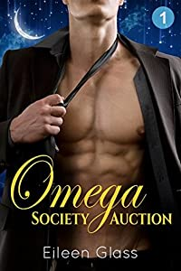 Omega Society Auction: Episode One (Rourke #1)