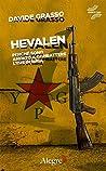 Hevalen: Perché sono andato a combattere l'Isis in Siria