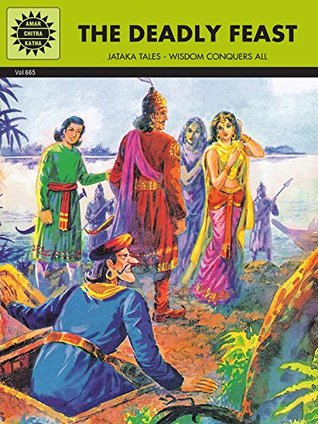 The Deadly Feast: Jataka Tales - Wisdom Conquers All