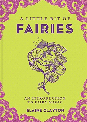 A Little Bit of Fairies An Introduction to Fairy Magic (Little Bit Series)
