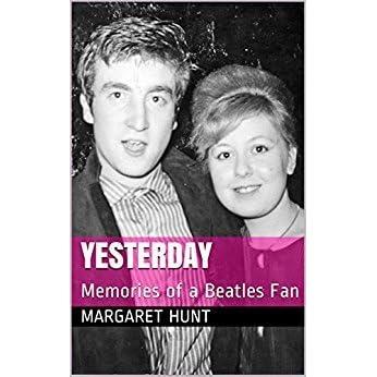 Yesterday: Beatles Fan Memories by Margaret Hunt