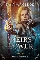 Heirs of Power (The Constellation Saga, #1)