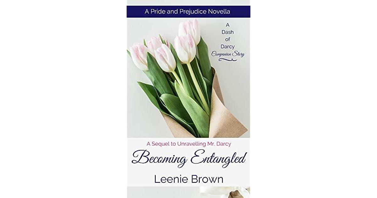 Becoming Entangled A Pride And Prejudice Novella By Leenie Brown