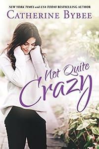Not Quite Crazy (Not Quite, #6)