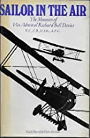 Sailor in the Air: The Memoirs of Vice Admiral Richard Bell Davies