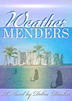 Weather Menders: A Climate Change Time Travel Novel