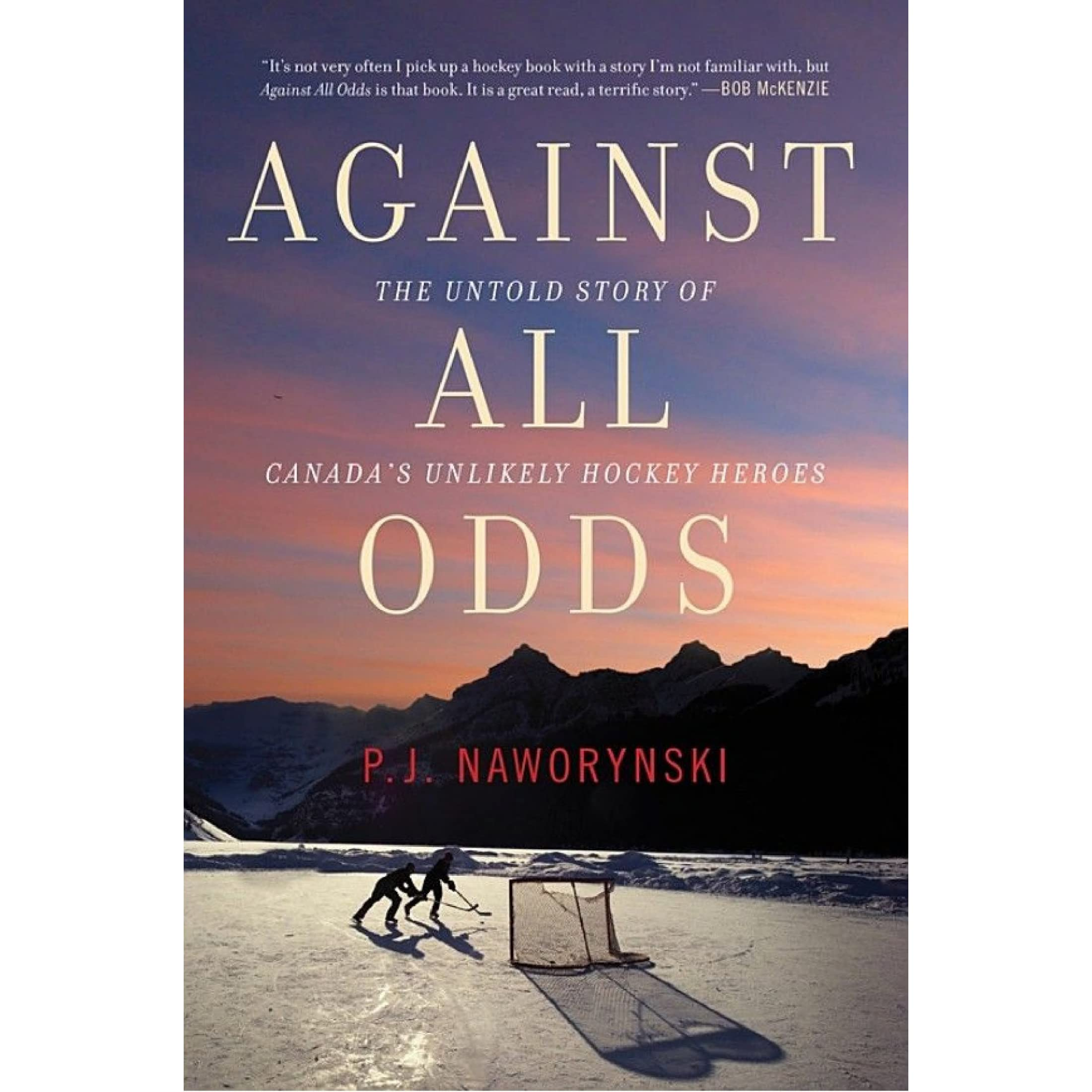 Against All Odds: The Untold Story of Canada's Unlikely