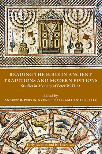 Reading the Bible in Ancient Traditions and Modern Editions Studies in Memory of Peter W