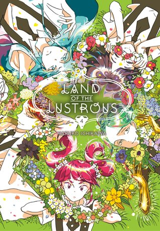 Land of the Lustrous, Vol. 4 (Land of the Lustrous, #4)