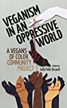 Veganism in an Oppressive World by Julia Feliz Brueck