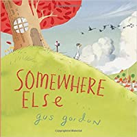 Somewhere Else: A Picture Book