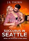 Succubus in Seattle (Blood Stone, #1)