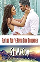 Fly Like You've Never Been Grounded (Summer Lake #4)