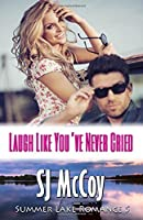 Laugh Like You've Never Cried (Summer Lake #5)