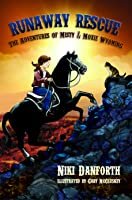 Runaway Rescue (The Adventures of Misty & Moxie Wyoming #2)