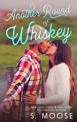 Another Round of Whiskey by S. Moose