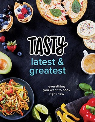Tasty Latest and Greatest by Tasty